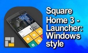 Square Home 3 — Launcher: Windows style